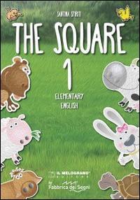 The Square. Elementary english. Per la Scuola elementare