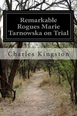 Remarkable Rogues Marie Tarnowska on Trial