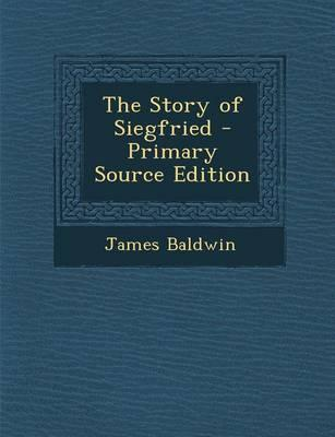 The Story of Siegfried - Primary Source Edition