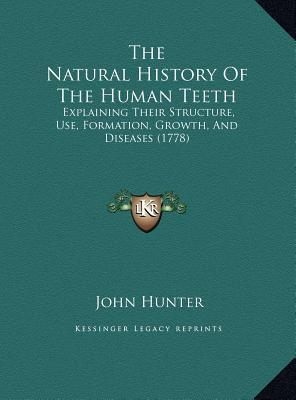 The Natural History of the Human Teeth the Natural History of the Human Teeth