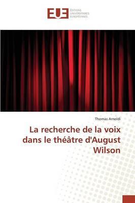 La Recherche de la Voix Dans le Theatre d'August Wilson
