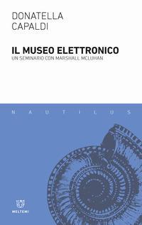 Il museo elettronico. Un seminario con Marshall McLuhan