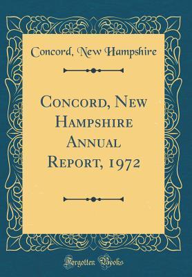 Concord, New Hampshire Annual Report, 1972 (Classic Reprint)