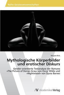 Mythologische Körperbilder und erotischer Diskurs