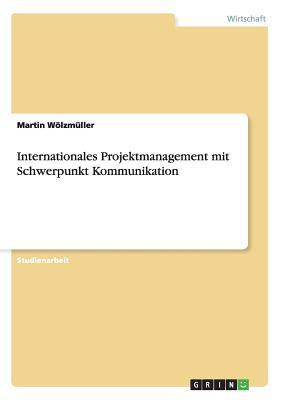 Internationales Projektmanagement mit Schwerpunkt Kommunikation