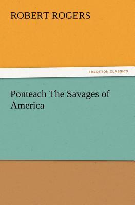 Ponteach The Savages of America