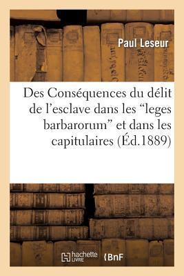 Des Conséquences du Delit de l'Esclave Dans les 'Leges Barbarorum' et Dans les Capitulaires