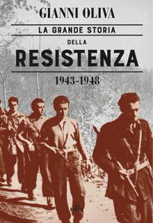 La grande storia della resistenza 1943-1948