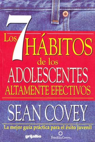 7 Habitos De Los Adolecentes Altamente Efectivos / The 7 Habits of Highly Effective Teens