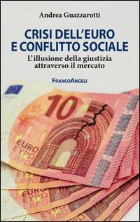 Crisi dell'euro e conflitto sociale. L'illusione della giustizia attraverso il mercato