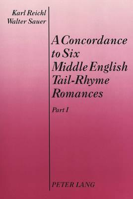 A Concordance to Six Middle English Tail-Rhyme Romances, Parts I and II