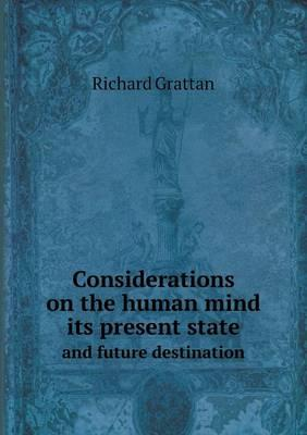 Considerations on the Human Mind Its Present State and Future Destination