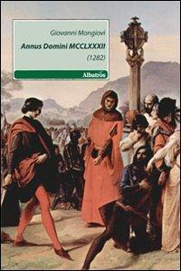 Annus Domini MCCLXXXII (1282)