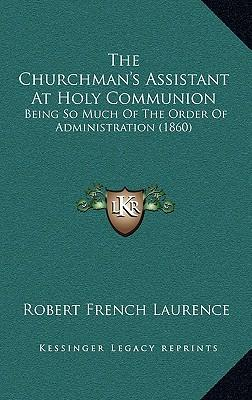 The Churchman's Assistant at Holy Communion