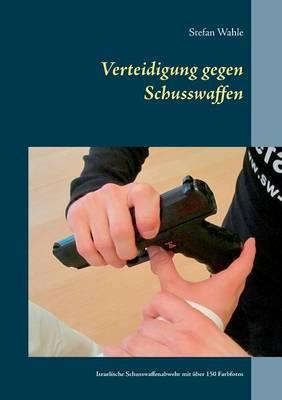 Verteidigung gegen Schusswaffen
