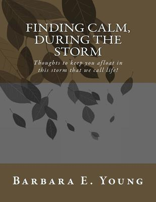Finding Calm, During the Storm