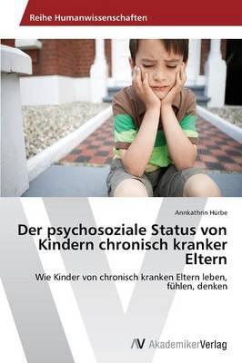 Der psychosoziale Status von Kindern chronisch kranker Eltern