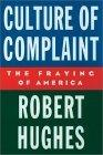 The Culture of Complaint