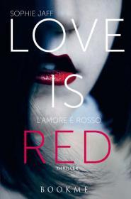 Love is red - L'amore è rosso