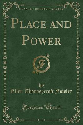 Place and Power (Classic Reprint)