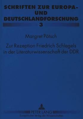 Zur Rezeption Friedrich Schlegels in der Literaturwissenschaft der DDR