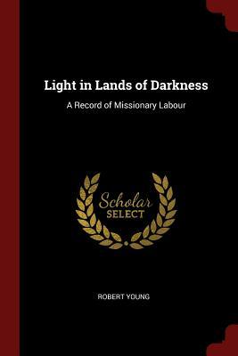 Light in Lands of Darkness