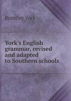 York's English Grammar, Revised and Adapted to Southern Schools