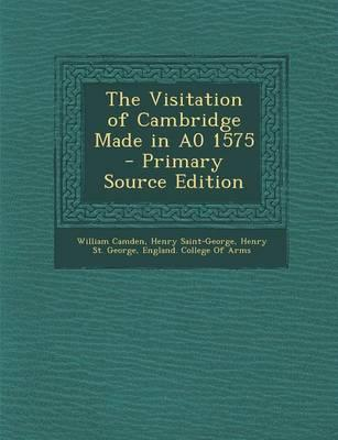 The Visitation of Cambridge Made in A0 1575