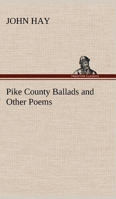 Pike County Ballads and Other Poems