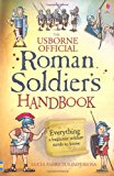 The Usborne Official Roman Soldiers Handbook