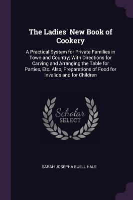 The Ladies' New Book of Cookery
