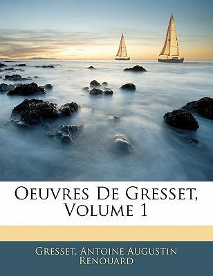 Oeuvres De Gresset, ...