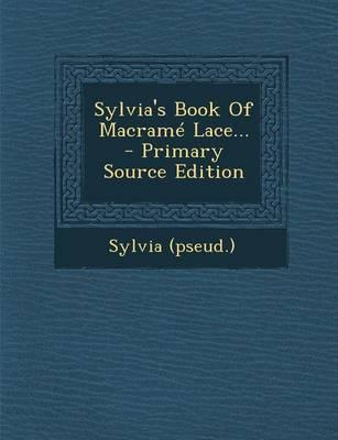 Sylvia's Book of Macrame Lace...