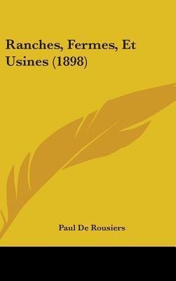 Ranches, Fermes, Et Usines (1898)