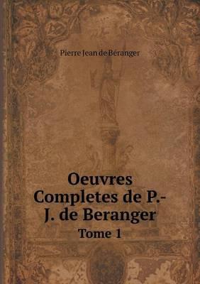 Oeuvres Completes de P.-J. de Beranger Tome 1