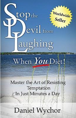 Stop the Devil from Laughing When You Diet