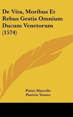 de Vita, Moribus Et Rebus Gestis Omnium Ducum Venetorum (1574)