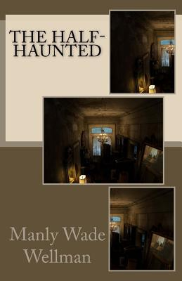 The Half-Haunted