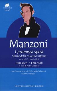 I Promessi sposi-Storia della colonna infame-Inni sacri-Odi civili. Ediz. integrale