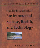 Standard Handbook of Enviromental Science, Health, and Technology