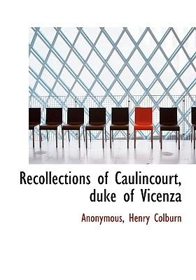 Recollections of Caulincourt, Duke of Vicenza