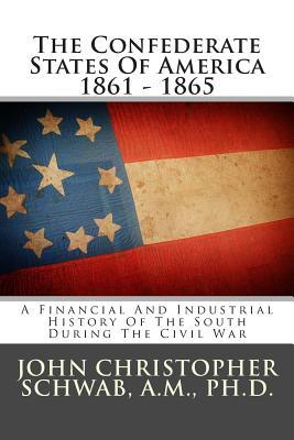 The Confederate States of America 1861 - 1865