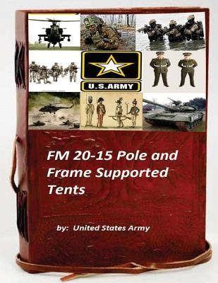 Fm 20-15 Pole and Frame Supported Tents