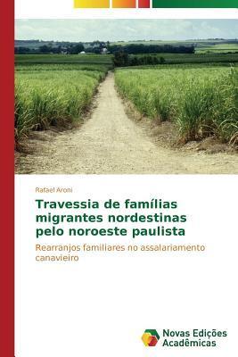 Travessia de famílias migrantes nordestinas pelo noroeste paulista