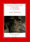 Il Rinascimento italiano e l'Europa. Vol. 1: Storia e storiografia.