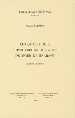 Les Quaestiones Super Librum De Causis De Siger De Brabant