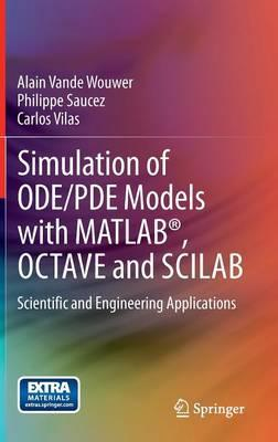 Simulation of ODE/PDE Models With MATLAB, OCTAVE and SCILAB