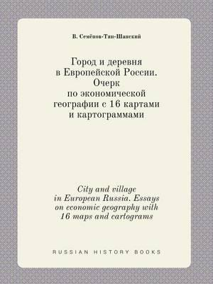 City and Village in European Russia. Essays on Economic Geography with 16 Maps and Cartograms