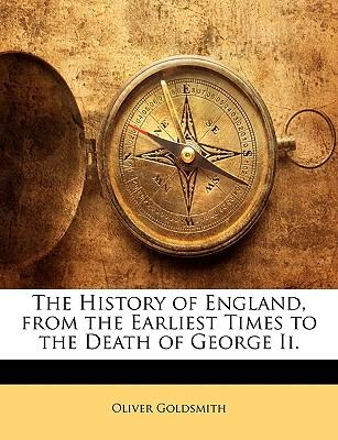 The History of England, from the Earliest Times to the Death of George II