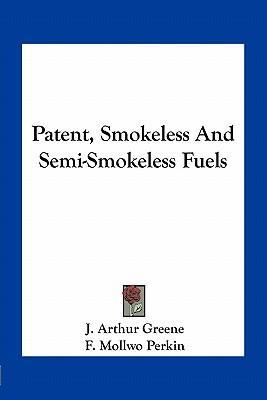 Patent, Smokeless and Semi-Smokeless Fuels